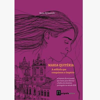 foto: Maria Quitéria - A soldada que conquistou o Império